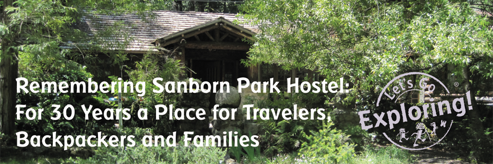 Remembering Sanborn Park Hostel: For 30 Years a Place for Travelers, Backpackers and Families