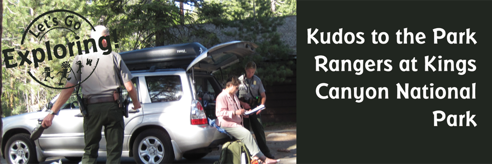 Kudos to the Park Rangers at Kings Canyon National Park