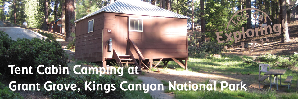 Tent Cabin C&ing at Grant Grove Kings Canyon National Park & Tent Cabin Camping at Grant Grove Kings Canyon National Park ...