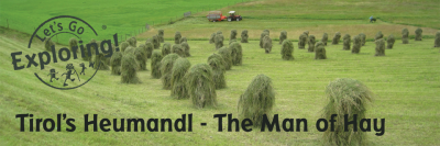 Tirol's Heumandl - The Man of Hay