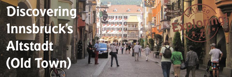 Discovering Innsbruck's Altstadt (Old Town)