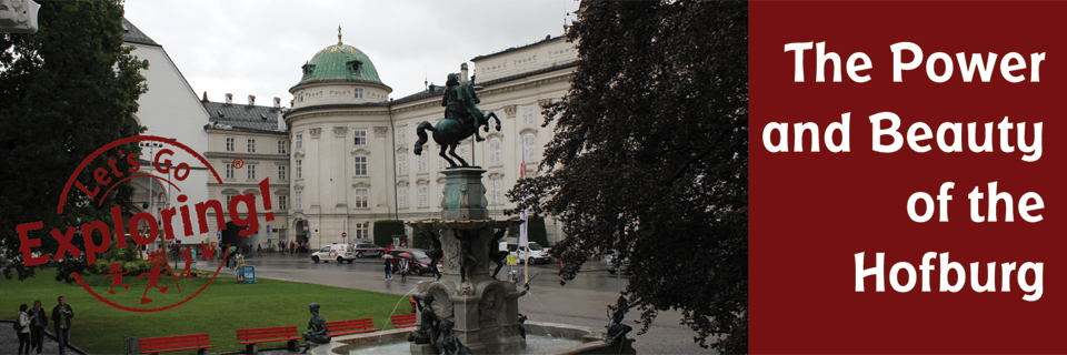 The Power and Beauty of the Hofburg