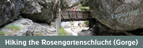 Hiking the Rosengartenschlucht (Gorge)