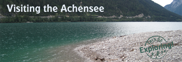 Visiting the Achensee